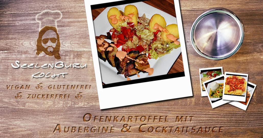 Ofenkartoffel mit Aubergine & Cocktailsauce - Seelenguru kocht