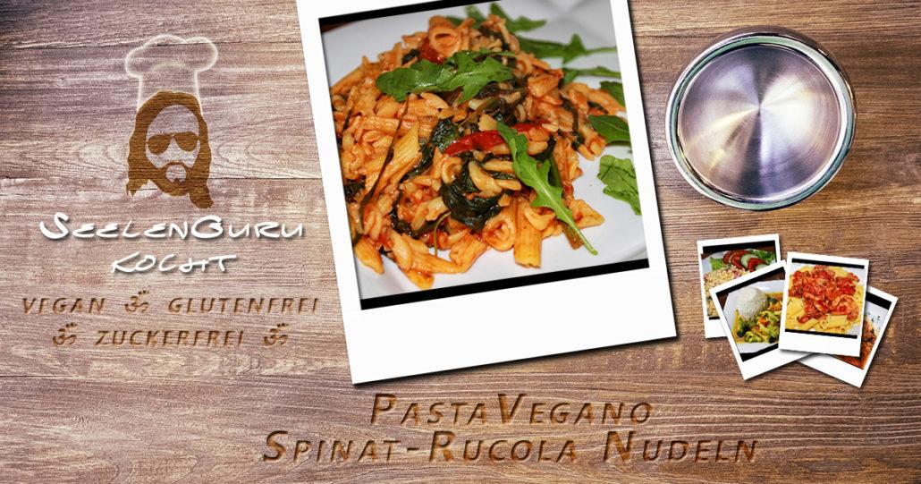 Spinat Rucola Nudeln - vegan & glutenfrei