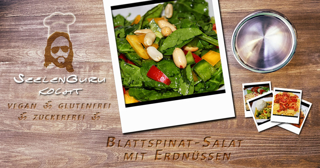 SeelenGuru kocht - Blattspinat-Salat mit Erdnüssen - vegan & glutenfrei