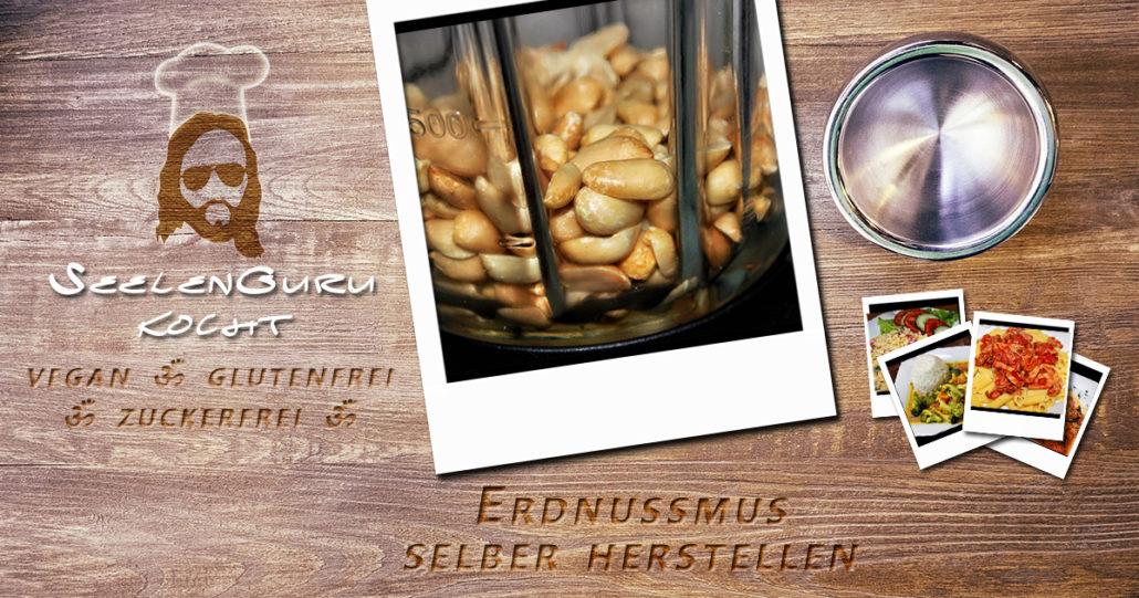 Erdnussbutter / Erdnussmus selber machen - vegan, glutenfrei & zuckerfrei
