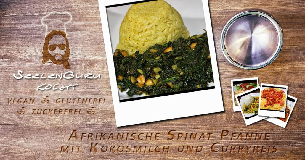 Afrikanische Spinat Pfanne mit Kokosmilch und Curryreis