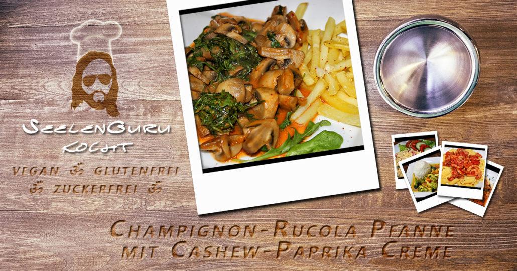 Champignon-Rucola Pfanne mit Cashew-Paprika Creme - vegan