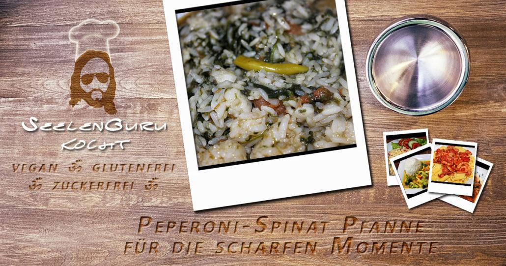 Peperoni-Spinat-Reis Pfanne - sehr scharf, vegan, glutenfrei & zuckerfrei