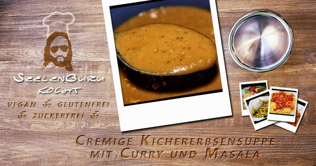 Vegane Kichererbsensuppe mit Curry - ohne Zucker & glutenfrei