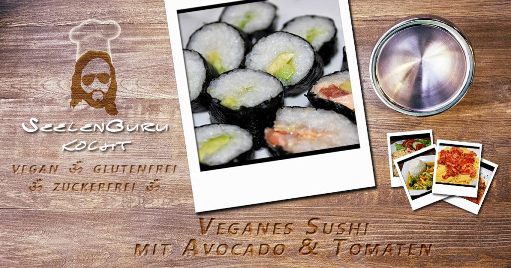 Veganes Sushi selber machen - glutenfrei & zuckerfrei