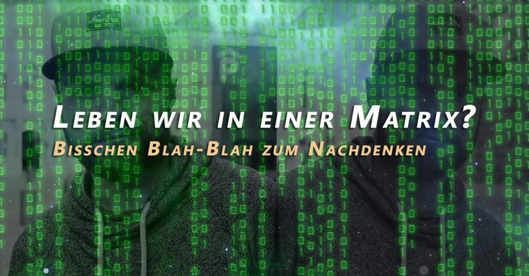 Leben wir in einer Matrix? Ein Artikel zum Nachdenken und Philosophieren!